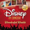 Disney in Concert - Wonderful Worlds